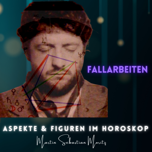 Aspekte und Figuren im Horoskop Martin Sebastian Moritz Psychologische Astrologie Berlin Hamburg