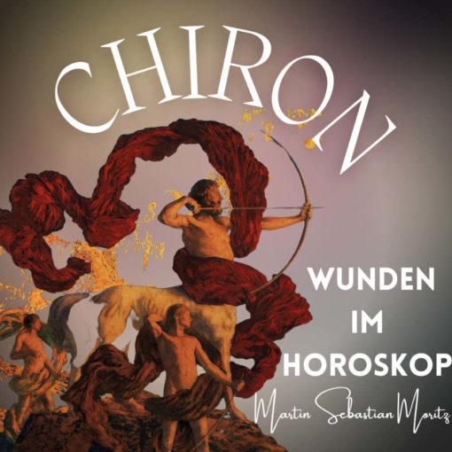 Chiron Wunden im Horoskop Martin Sebastian Moritz Psychologische Astrologie Berlin Hamburg