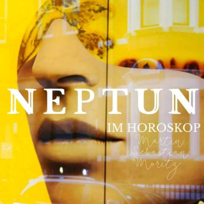 Neptun im Horoskop Martin Sebastian Moritz Psychologische Astrologie Berlin Hamburg