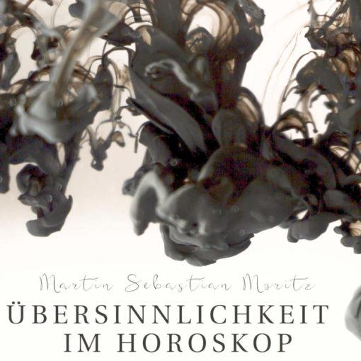 Übersinnlichkeit im Horoskop Martin Sebastian Moritz Psychologische Astrologie Berlin Hamburg
