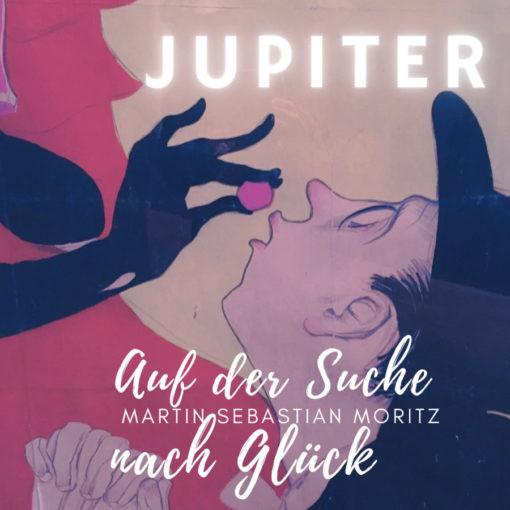 Jupiter im Horoskop Auf der Suche nach Glück Martin Sebastian Moritz Psychologische Astrologie Hamburg Berlin