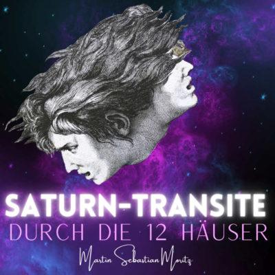 Saturn Transite durch die 12 Häuser Psychologische Astrologie Martin Sebastian Moritz Berlin Hamburg