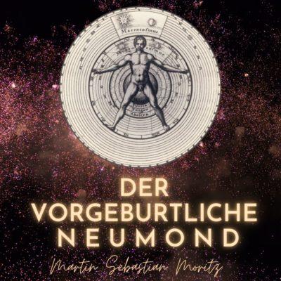 Vorgeburtlicher Neumond Martin Sebastian Moritz Psychologische Astrologie Berlin Hamburg