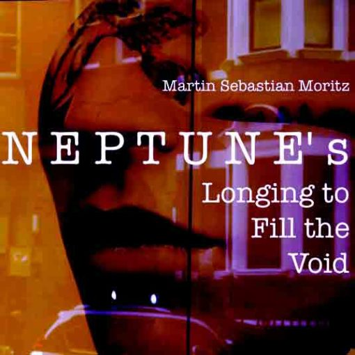 Neptunes longing to fill the void Martin Sebastian Moritz