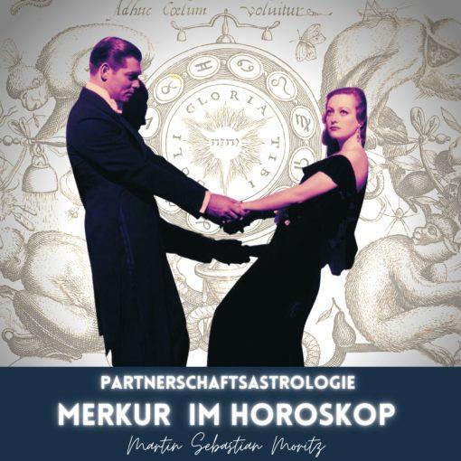 Partnerschaftsastrologie Merkur im Horoskop. Martin Sebastian Moritz Psychologische Astrologie Berlin Hamburg