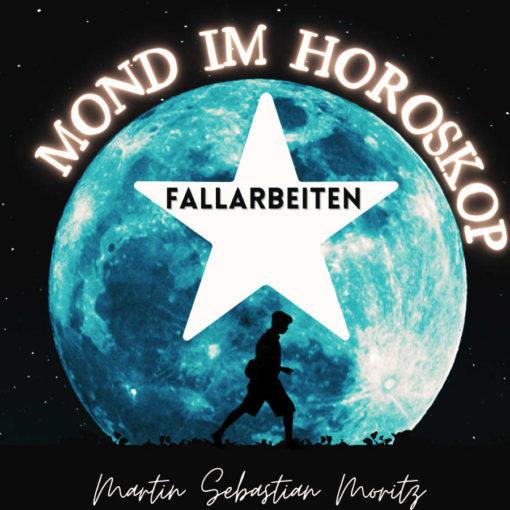 Mond im Horoskop Fallarbeiten Martin Sebastian Moritz Psychologische Astrologie Martin Sebastian Moritz Berlin Hamburg