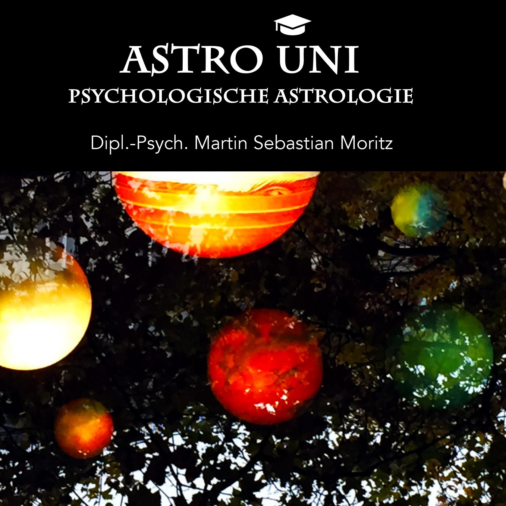 Astro Uni Ausbildung Psychologische Astrologie Martin Sebastian Moritz