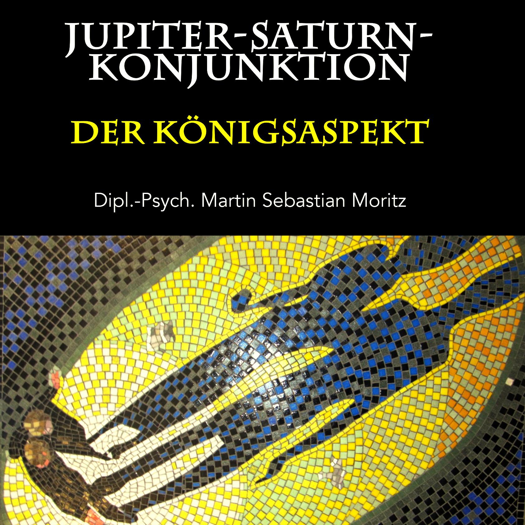 Jupiter-Saturn-Konjunktion Psychologische Astrologie Martin Sebastian Moritz