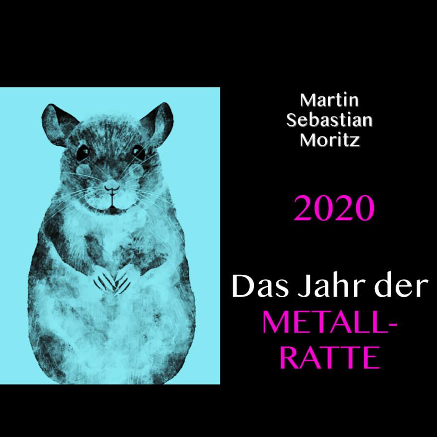 2020 - Das Jahr der Metall-Ratte Psychologische Astrologie Martin Sebastian Moritz Berlin Hamburg