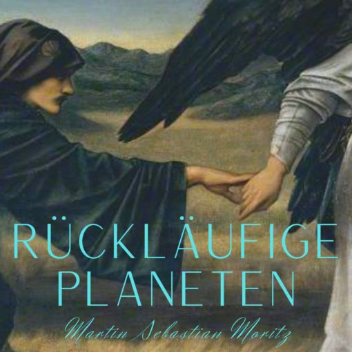 Rückläufige Planeten im Horoskop Psychologische Astrologie Martin Sebastian Moritz Berlin Hamburg