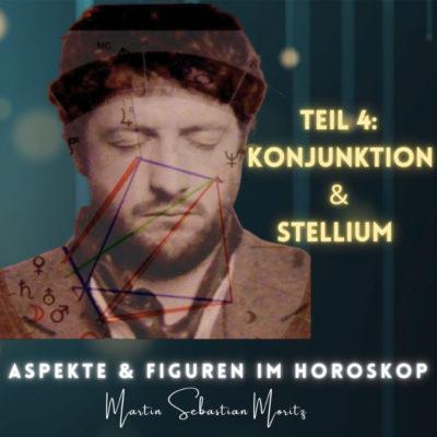 Aspekte und Figuren im Horoskop Konjunktion und Stellium Martin Sebastian Moritz Psychologische Astrologie Berlin Hamburg