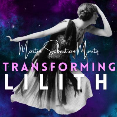 Transforming Lilith Psychological Astrology Martin Sebastian Moritz Berlin Hamburg