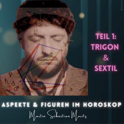 Aspekte & Figuren Sextil & Trigon Psychologische Astrologie Martin Sebastian Moritz Berlin Hamburg